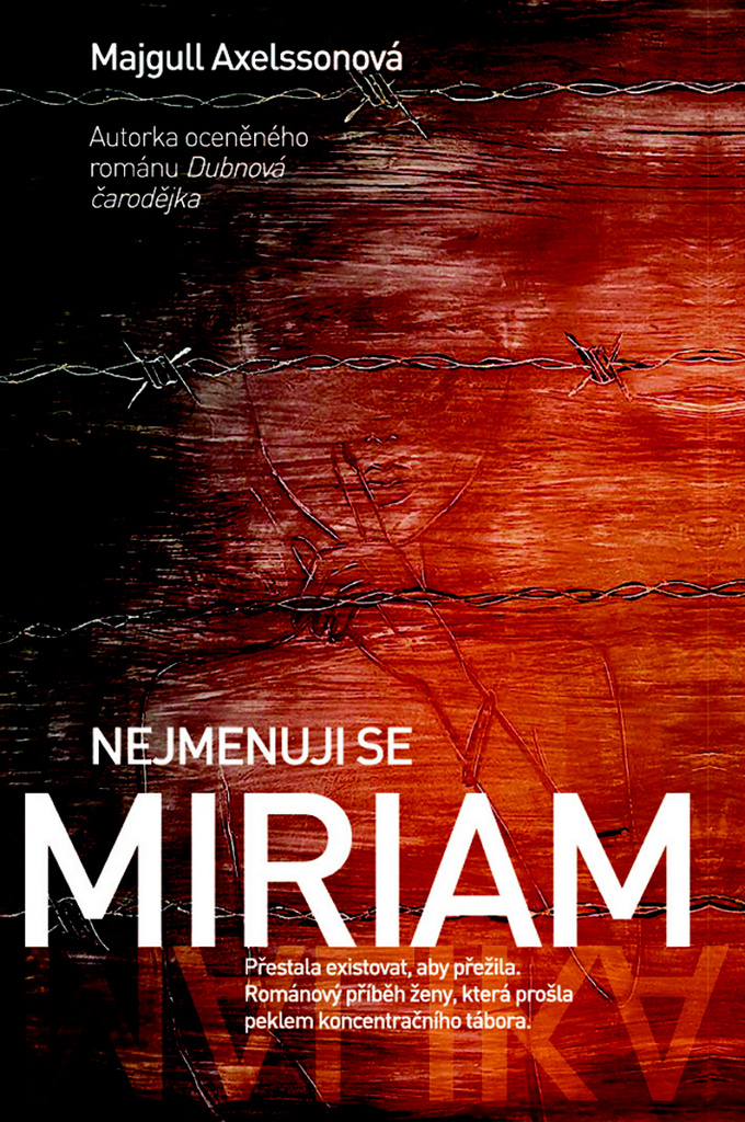 Nejmenuji se Miriam - Majgull Axelssonová