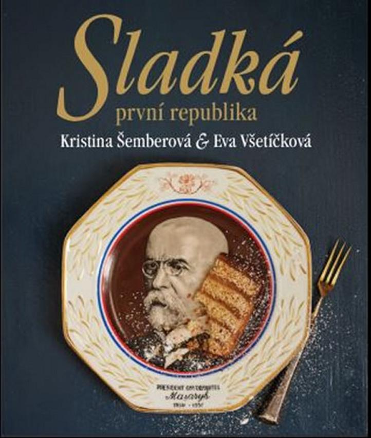 Sladká první republika - Eva Všetíčková, Kristina Šemberová
