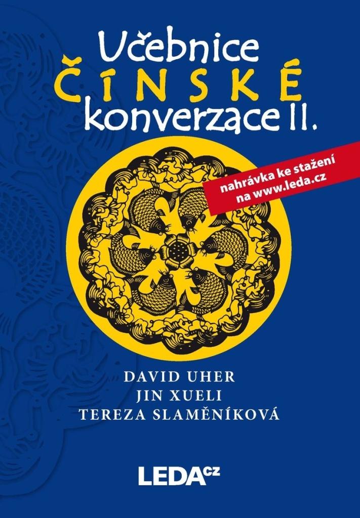 Učebnice čínské konverzace II - T. Slaměníková, David Uher, Jin Xueli