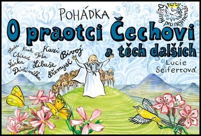 Pohádka O praotci Čechovi a těch dalších - Lucie Seifertová