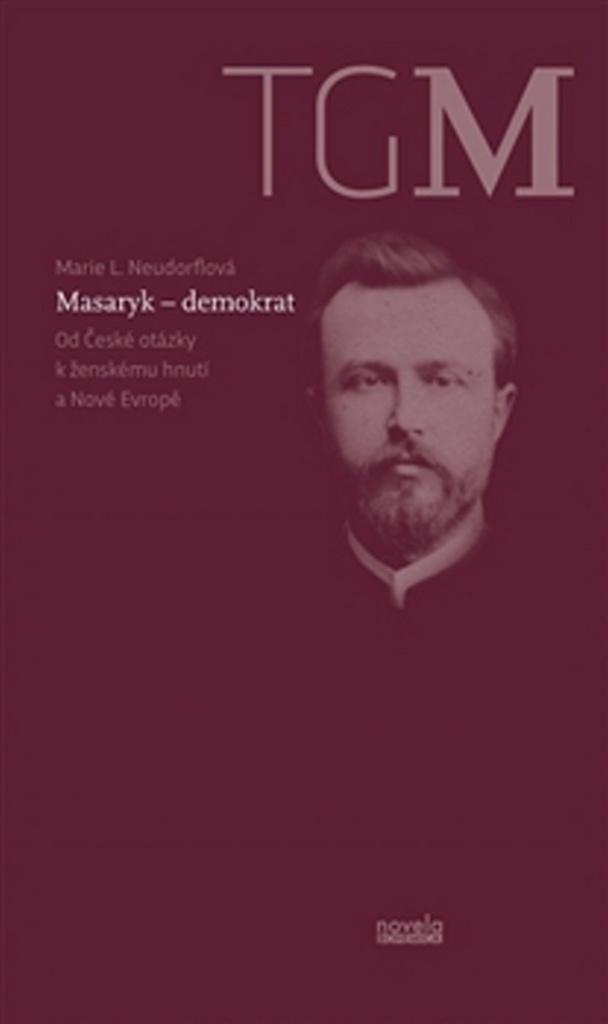Masaryk - demokrat - Marie L. Neudorflová