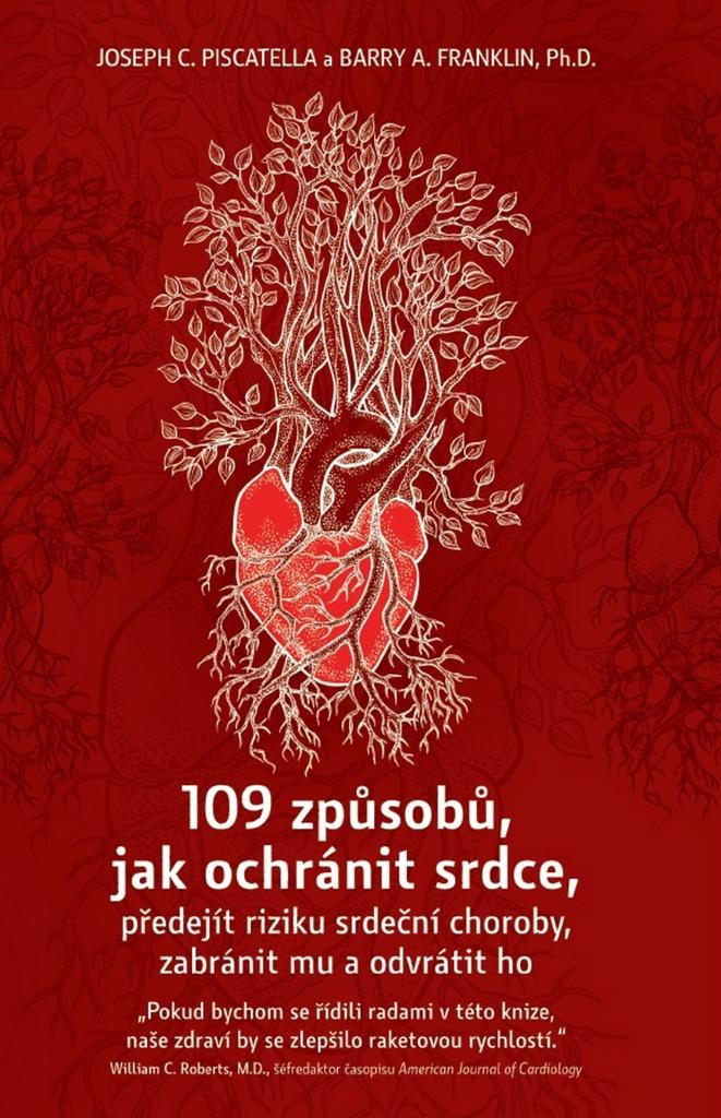 109 způsobů, jak ochránit srdce - Barry A. Franklin, Joseph C. Piscatella