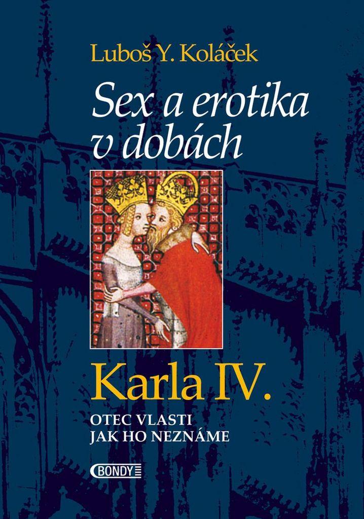 Sex a erotika v dobách Karla IV. - Luboš Y. Koláček