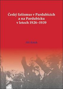 Obrázok Český fašismus vPardubicích a na Pardubicku vletech 1926 - 1939