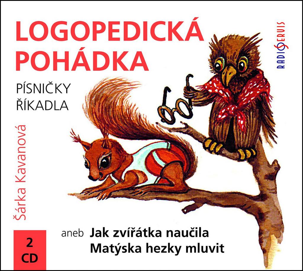 Logopedická pohádka (Písničky, říkadla, 2 CD) - Šárka Kavanová