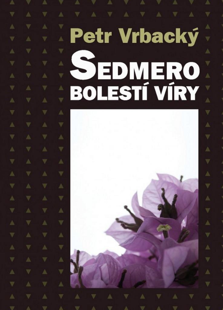Sedmero bolestí víry - Petr Vrbacký