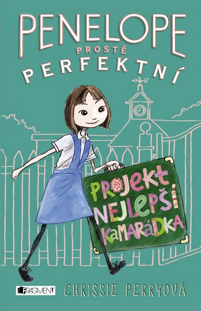 Penelope prostě perfektní Projekt Nejlepší kamarádka - Chrissie Perryová