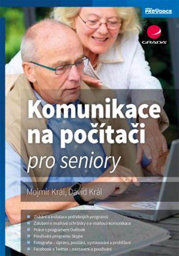 Komunikace na počítači pro seniory - David Král, Mojmír Král