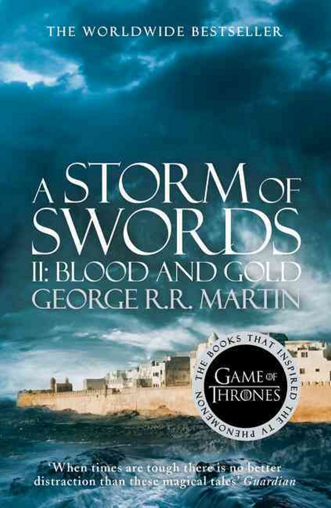 A Storm of Swords, part 2 Blood and Gold - George R.R. Martin