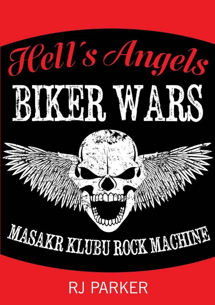 Hell´s Angels Války motorkářů - RJ Parker