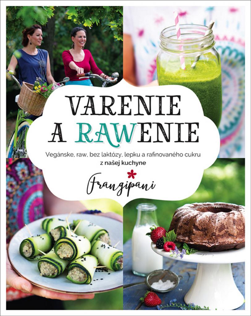 Varenie a rawenie - Francesca Spinelli, Zuzana Sakara Antalíková