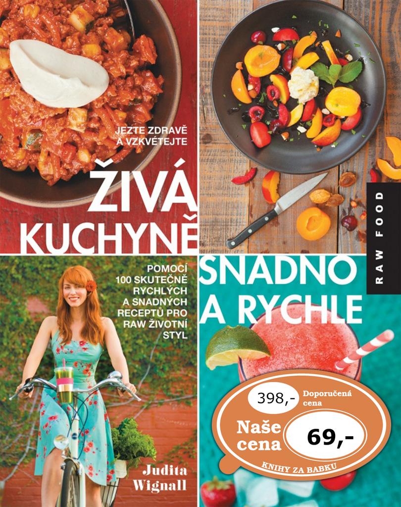 Živá kuchyně snadno a rychle (RAW FOOD) - Judita Wignall