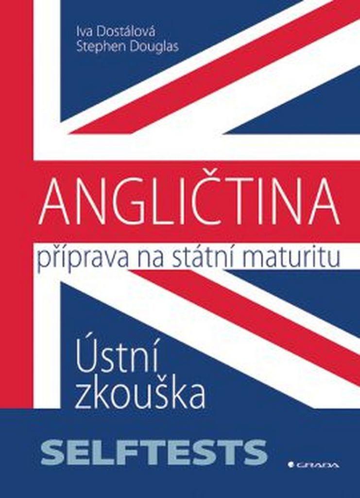 Angličtina Příprava na státní maturity - Ing. Iva Dostálová, Stephen Douglas