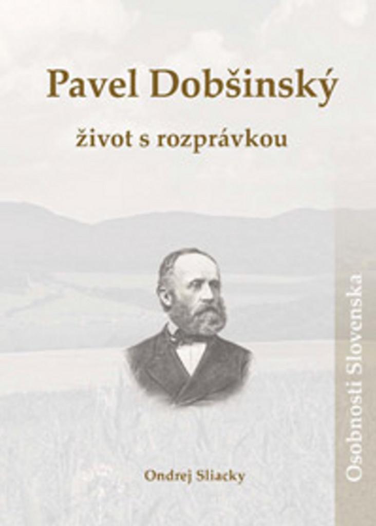 Pavel Dobšinský Život s rozprávkou - Ondrej Sliacky