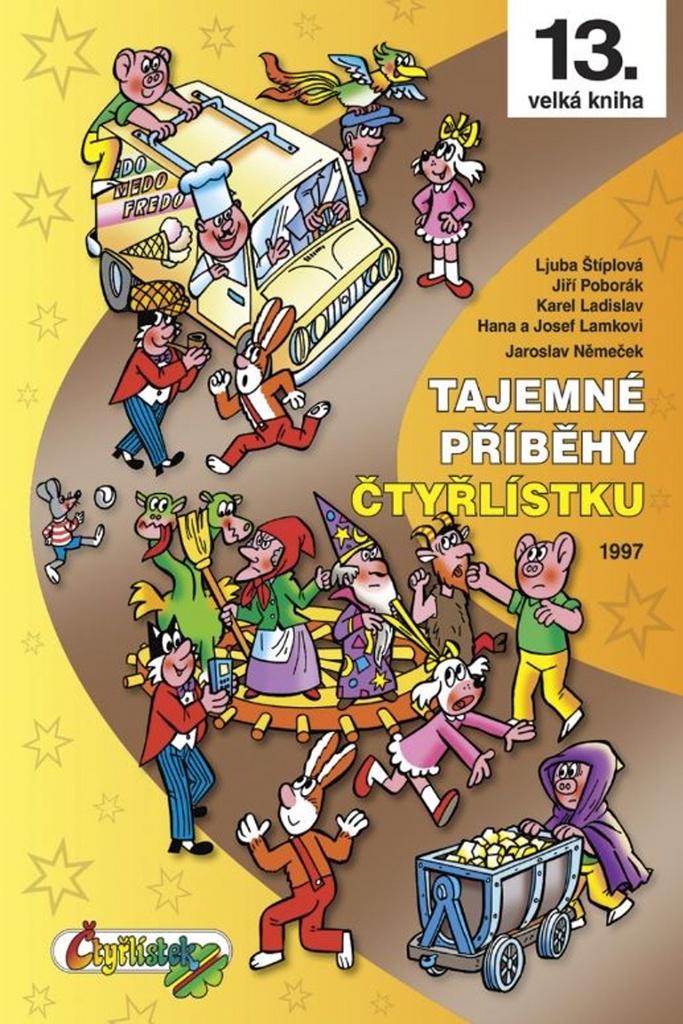 Tajemné příběhy Čtyřlístku 1997 - Hana Lamková, Jaroslav Němeček, Jiří Poborák, Ljuba Štíplová, Josef Lamka, Karel Ladislav