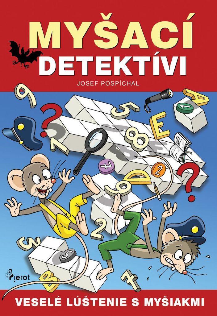 Myšací detektívi - Josef Pospíchal