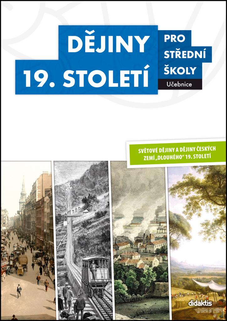 Dějiny 19. století pro střední školy Učebnice - Josef Šaur, M. Hochel, V. Kaška