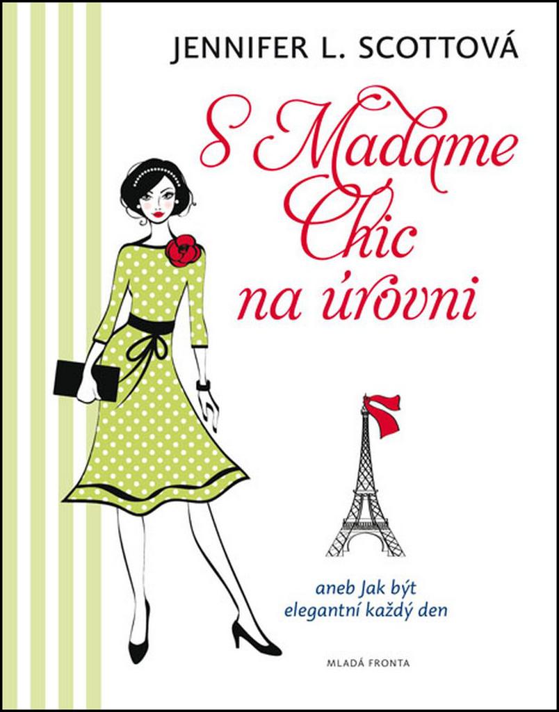 S Madame Chic na úrovni - Jennifer Scott
