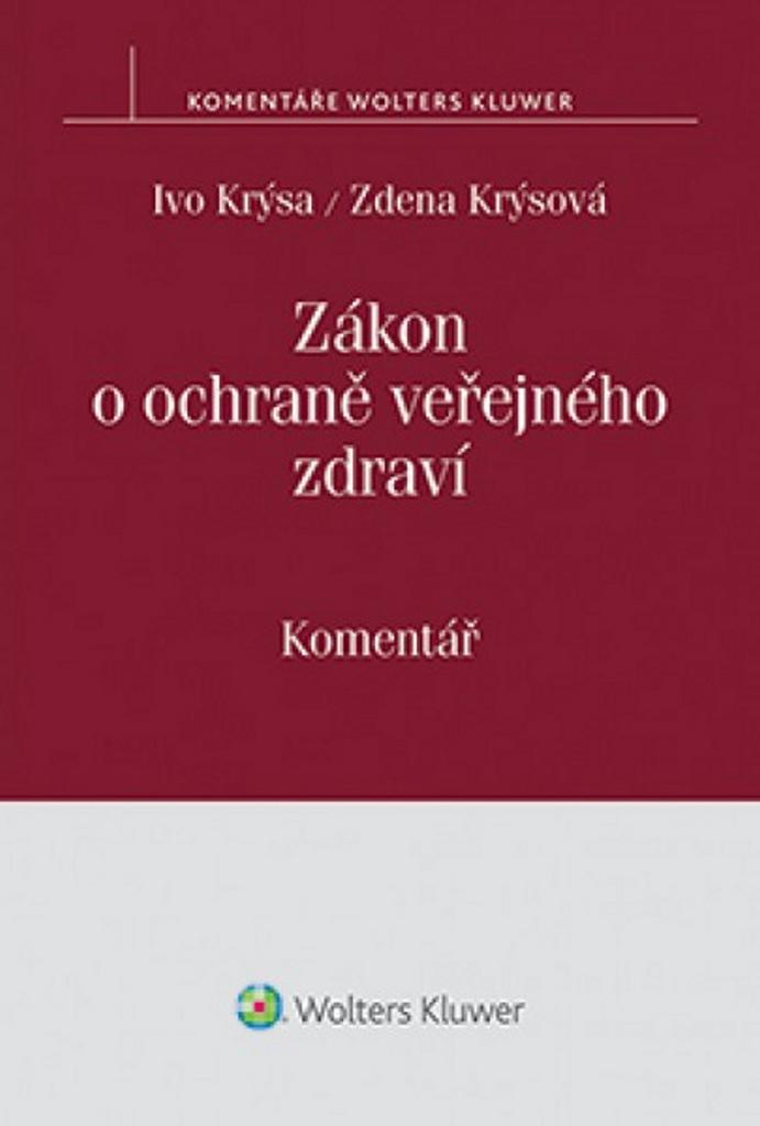 Zákon o ochraně veřejného zdraví - Ivo Krýsa, Krýsová Zdena