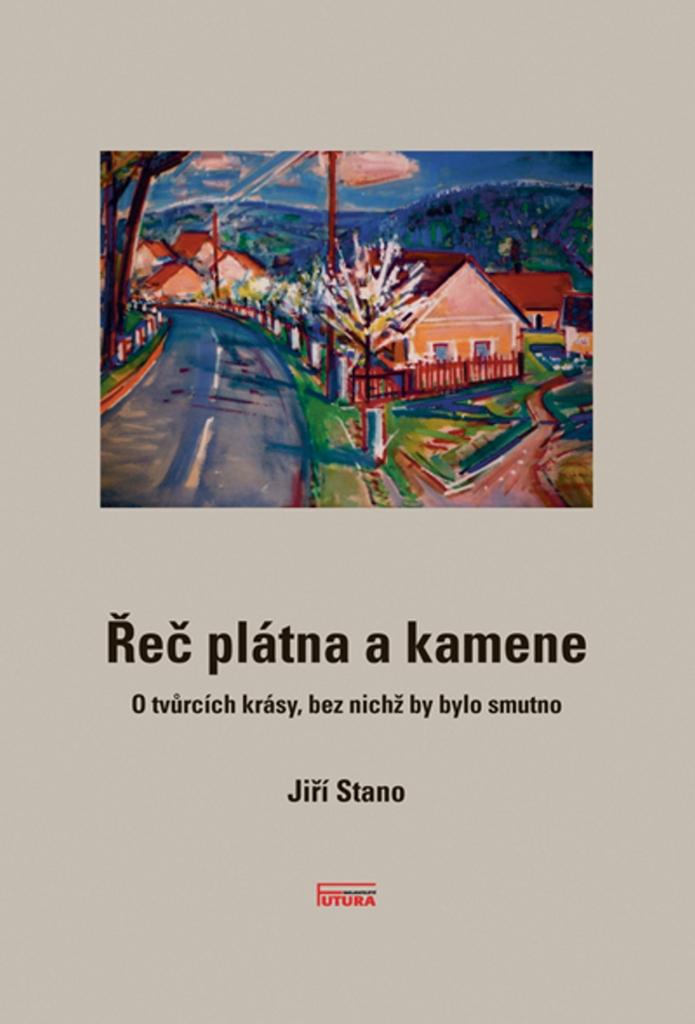 Řeč plátna a kamene - Jiří Stano