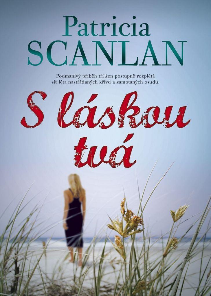 S láskou tvá - Patricia Scanlan