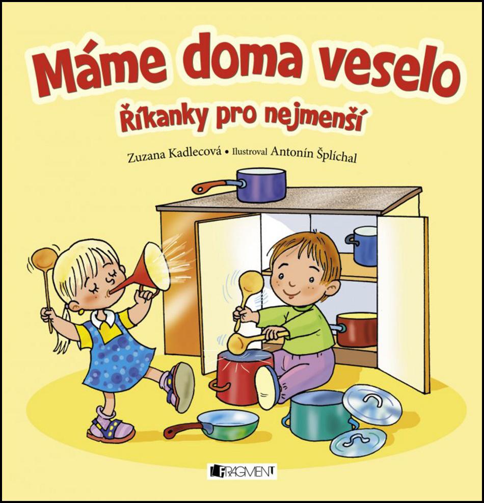 Máme doma veselo - Zuzana Kadlecová