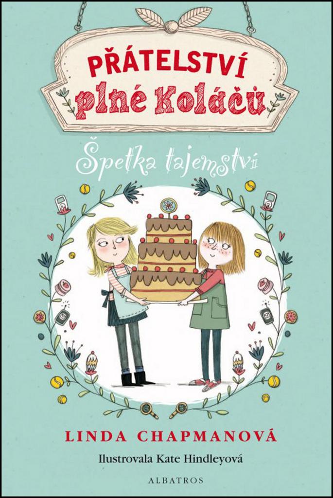 Přátelství plné koláčů Špetka tajemství - Linda Chapmanová