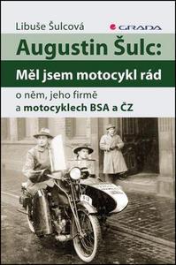 Obrázok Augustin Šulc: Měl jsem motocykl rád