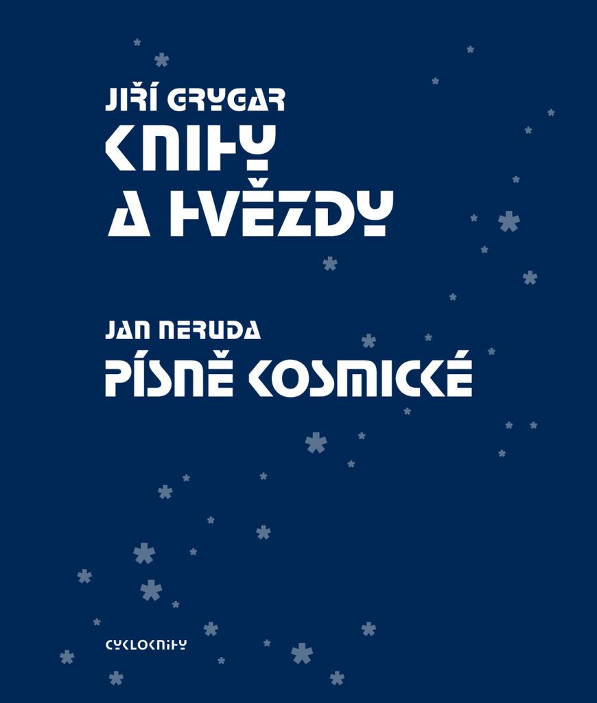 Knihy a hvězdy Písně kosmické - Jan Neruda, Jiří Grygar
