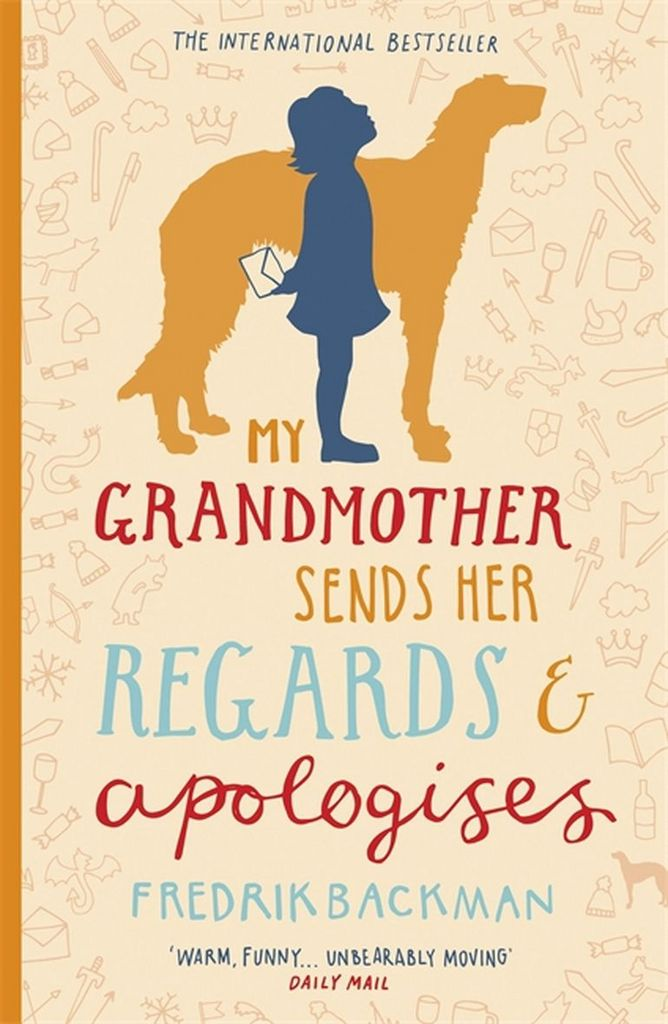 My Grandmother Sends Her Regards and Aplogises - Fredrik Backman