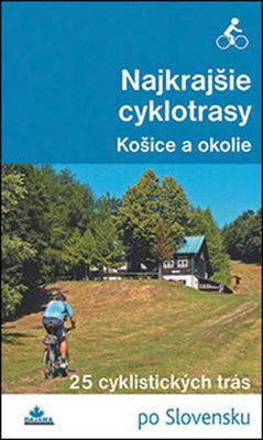 Obrázok Najkrajšie cyklotrasy Košice a okolie