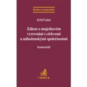 Zákon o majetkovém vyrovnání s církvemi a náboženskými společnostmi - JUDr. Mgr. Václav Valeš Ph. D., Jakub Kříž