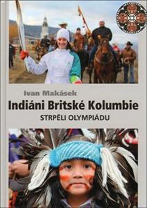 Obrázok Indiáni Britské Kolumbie strpěli Olympiádu