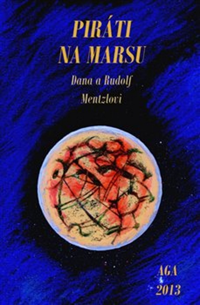 Piráti na Marsu - Rudolf Mentzl, Dana Mentzlová