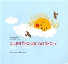 Sluníčko jde do školy - Ladislav Vrkoč, Zdeněk Petr