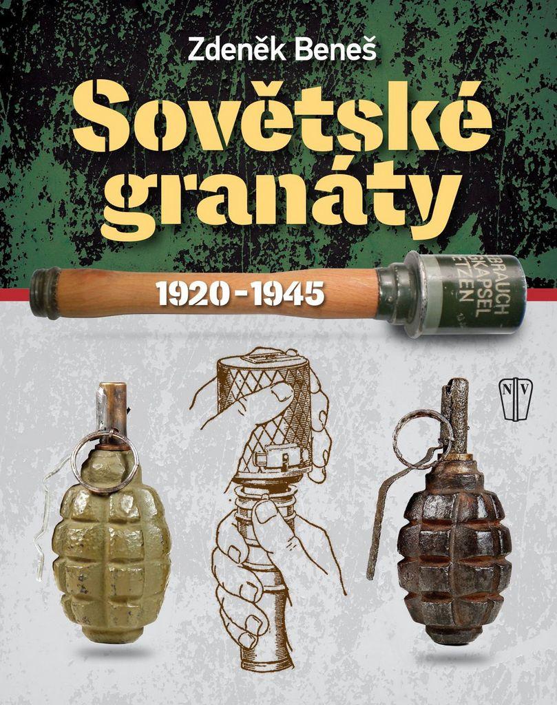 Sovětské granáty 1920-1945 - Zdeněk Beneš