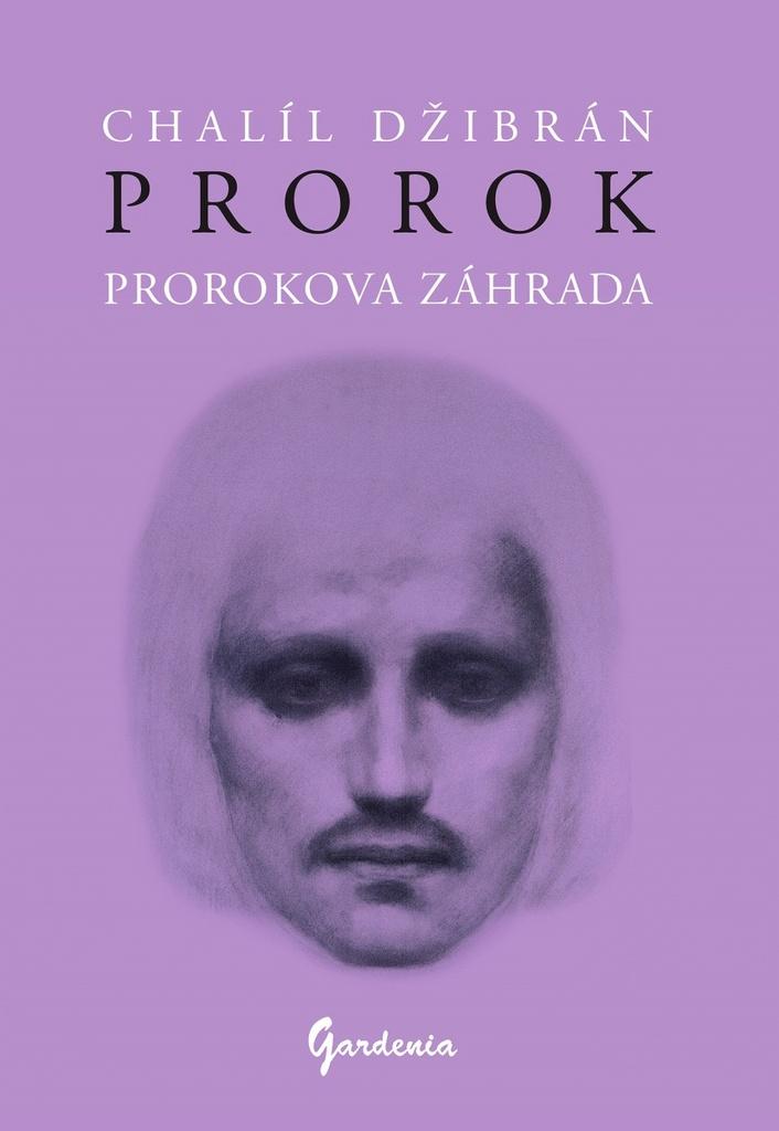 Prorok. Prorokova záhrada - Chalíl Džibrán