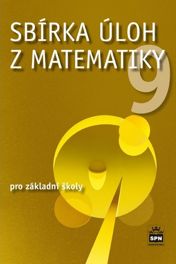 Sbírka úloh z matematiky 9 pro základní školy - Josef Trejbal