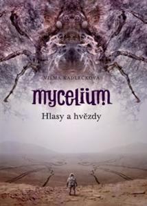 Obrázok Mycelium Hlasy a hvězdy (V.)