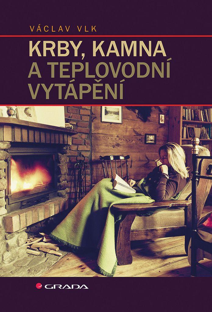 Krby, kamna a teplovodní vytápění - Václav Vlk