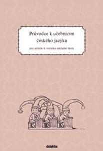 Obrázok Průvodce k učebnicím českého jazyka pro učitele 4. ročníku základní školy