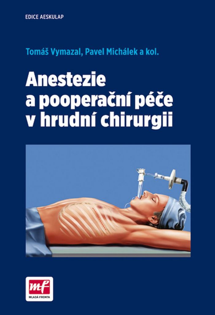 Anestezie a pooperační péče v hrudní chirurgii - MUDr. Tomáš Vymazal Ph.D.,MHA,, Pavel Michálek