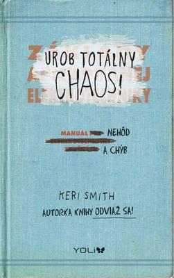 Urob totálny chaos!