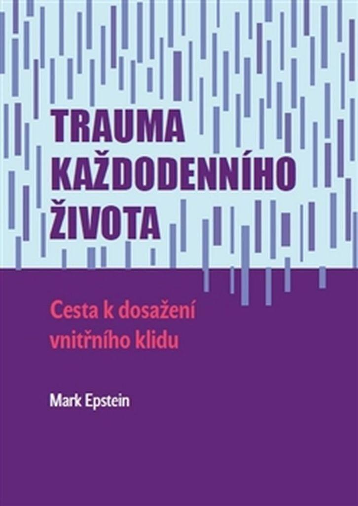 Trauma každodenního života - Mark Epstein