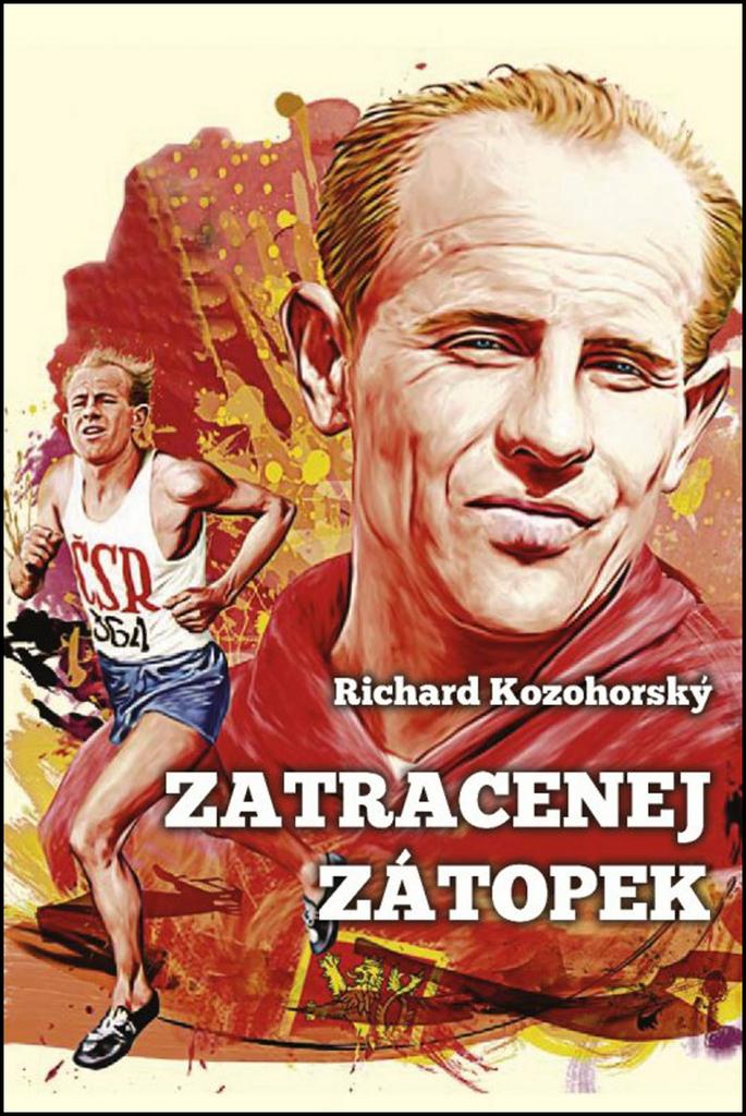 Zatracenej Zátopek - Richard Kozohorský