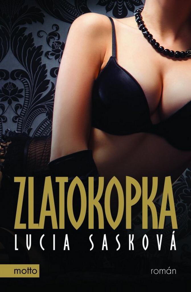 Zlatokopka - Lucia Sasková