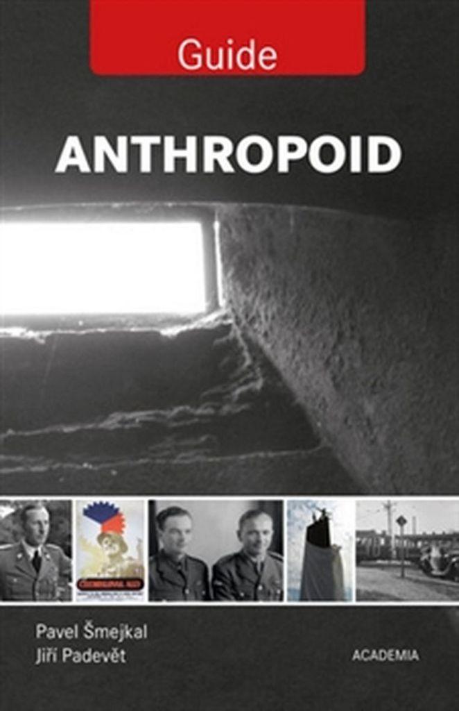 Anthropoid Guide - Pavel Šmejkal, Jiří Padevět