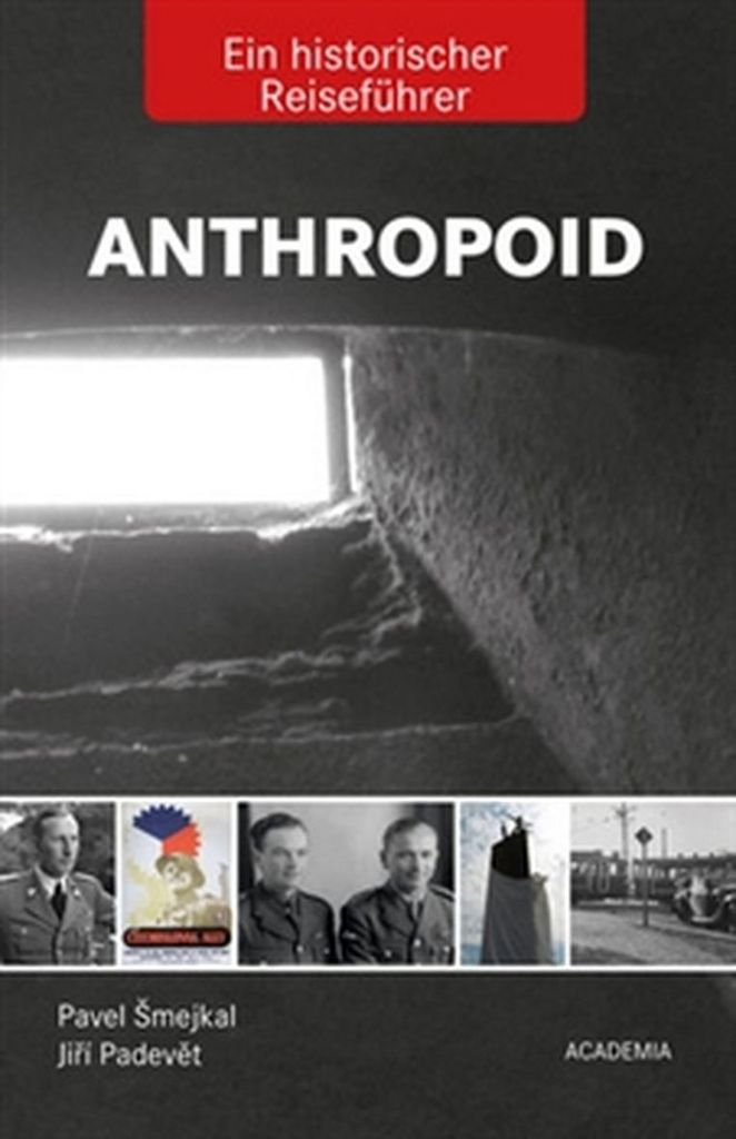 Anthropoid Ein historicher Reiseführer - Jiří Padevět, Pavel Šmejkal