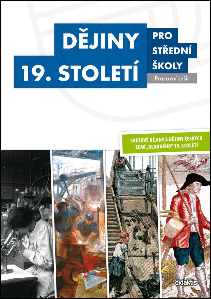 Dějiny 19. století pro střední školy Pracovní sešit - S. Bolom-Kotari, M. Hochel, V. Kaška