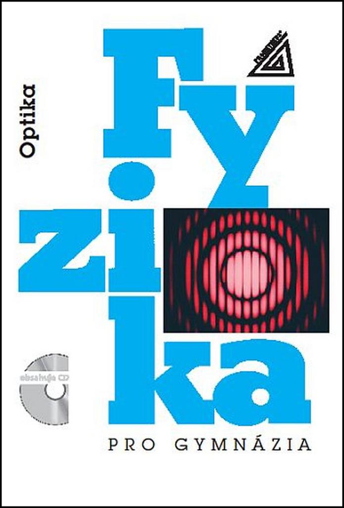 Fyzika pro gymnázia Optika + CD - Oldřich Lepil